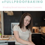 Sourdough Influencer Interview with Kristen from Full Proof Baking